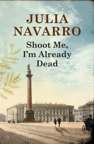 Shoot me, I'm already dead by Julia Navarro