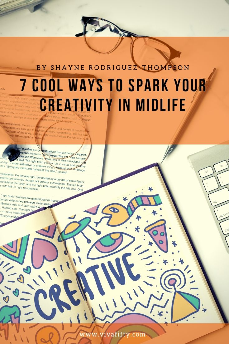 Any time is a good time to get your creative juices flowing but midlife is especially rife with inspiration. #creativity #midlife