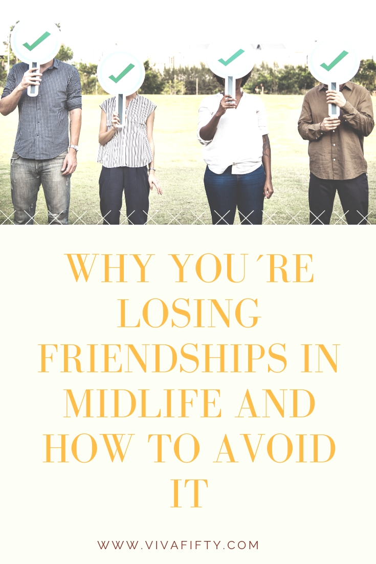 Losing friendships in midlife is not uncommon. It´s a fact of life. Here are the most common reasons why this happens and how you can counteract each one. #midlife #friendships #over40 #over50