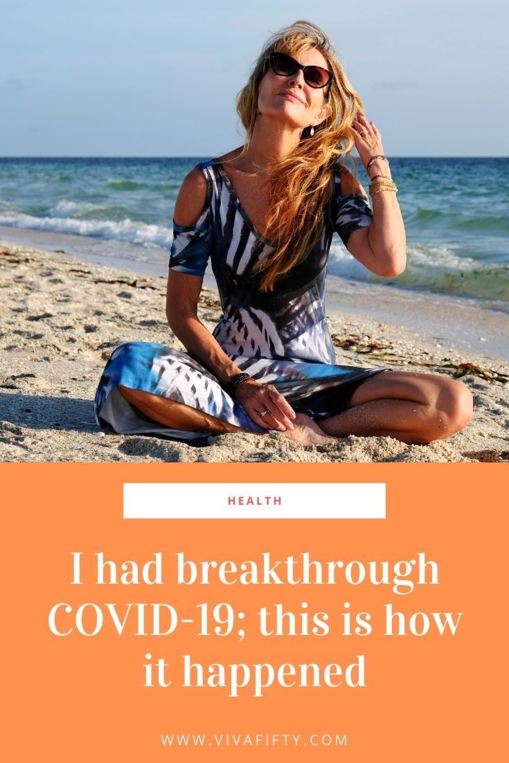 After a year and a half of taking all the precautions, being fully vaccinated, at 57 I contracted COVID-19 with symptoms. Here's my story.